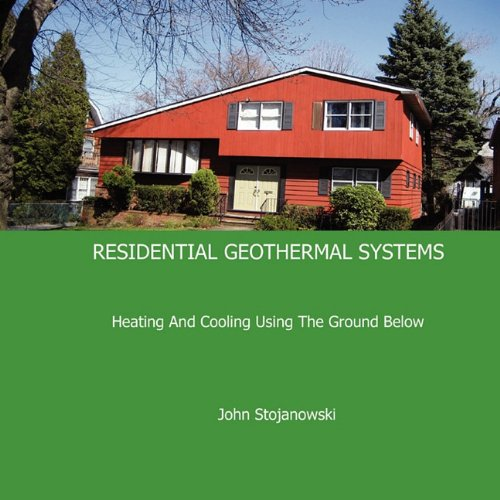 9780981922119: RESIDENTIAL GEOTHERMAL SYSTEMS: Heating And Cooling Using The Ground Below