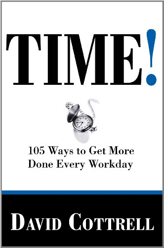 9780981924243: TIME! 105 Ways to Get More Done Every Workday