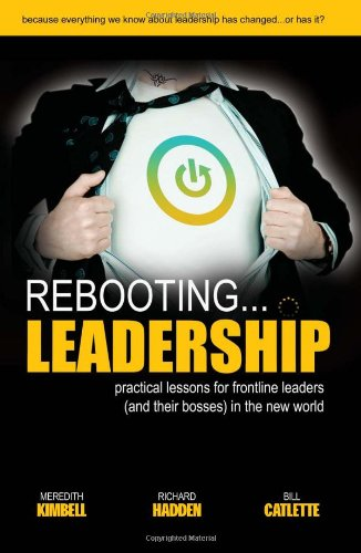 Rebooting Leadership .practical lessons for frontline leaders: Meredith Kimbell