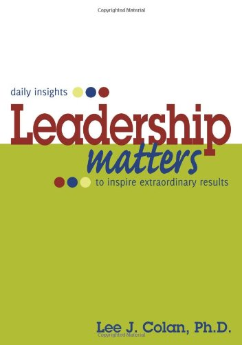 9780981924298: Leadership Matters ... daily insights to inspire extraordinary results
