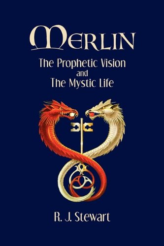 9780981924656: Merlin: The Prophetic Vision and The Mystic Life