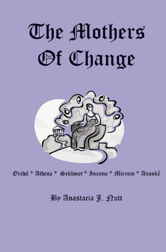 9780981924687: The Mothers of Change