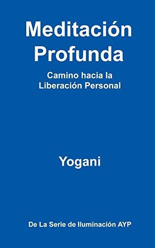 9780981925585: Meditación Profunda - Camino hacia la Liberación Personal (Spanish Edition)