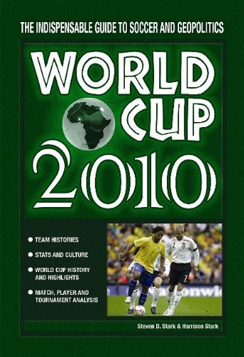 9780981928944: World Cup 2010: The Indispensable Guide to Soccer and Geopolitics