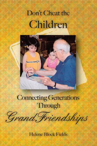 9780981929064: Don't Cheat The Children: Connecting Generations Through GrandFriendships