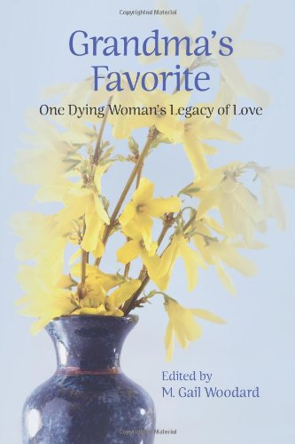 9780981929156: Grandma's Favorite: One Dying Woman's Legacy of Love