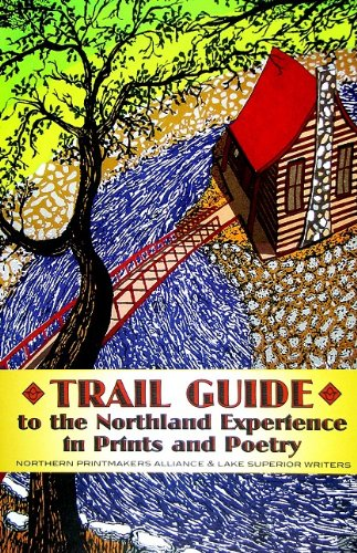 Trail Guide to the Northland Experience in Prints and Poetry: n/a