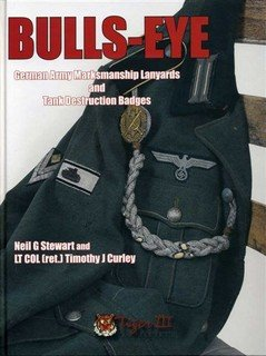 BULLS-EYE: German Army Marksmanship Lanyards and Tank Destruction Badges: Stewart, Neil G.