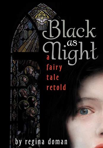 9780981931838: Black as Night: A Fairy Tale Retold