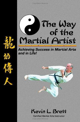 9780981935003: The Way Of The Martial Artist: Achieving Success In Martial Arts And In Life!