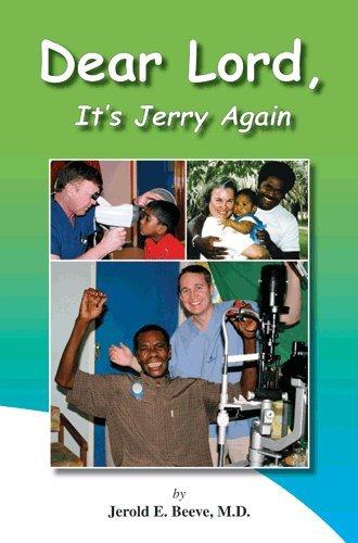 Dear Lord, It's Jerry Again: Jerold E. Beeve, M.D.