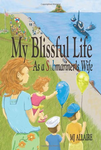 9780981936802: My Blissful Life As a Submariner's Wife