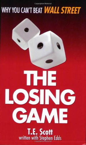 9780981937038: The Losing Game: Why You Can't Beat Wall Street