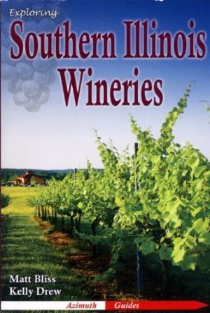 Exploring Southern Illinois Wineries: Matt Bliss, Kelly Drew