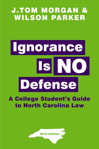9780981939735: Ignorance Is NO Defense: A College Student's Guide to North Carolina Law