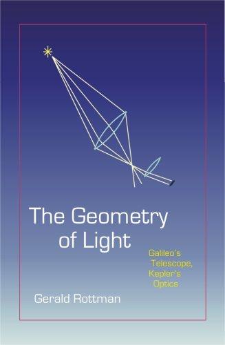 The Geometry of Light : Galileo's Telescope,: Gerald Rottman