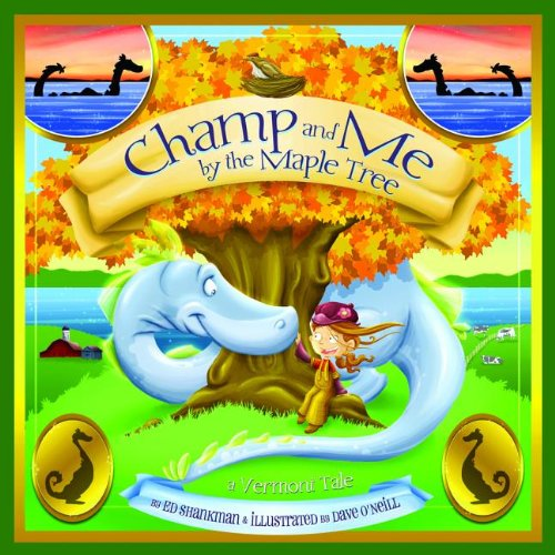 9780981943053: Champ and Me By the Maple Tree: A Vermont Tale (Shankman & O'Neill)