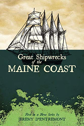 9780981943060: Great Shipwrecks of the Maine Coast (Maritime)