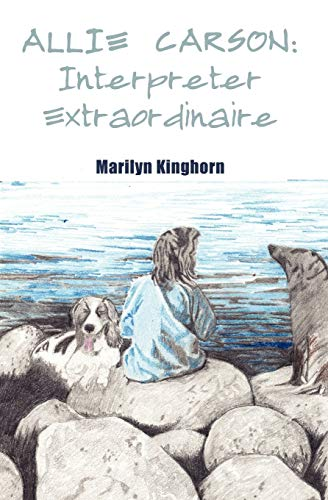 Allie Carson: Interpreter Extraordinaire: Marilyn Kinghorn