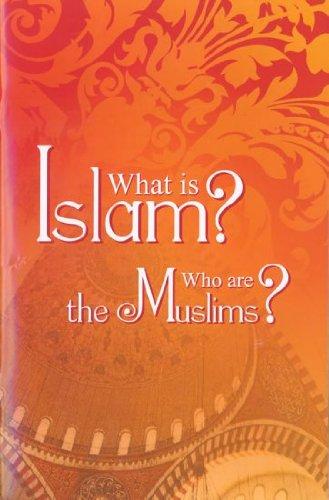 What Is Islam? Who are the Muslims?: Muhammad Farooq-i-Azam Malik