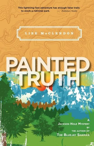 Painted Truth: McClendon, Lise