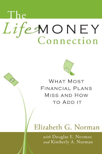 The Life-Money Connection: Elizabeth G. Norman; Douglas E. Norman; Kimberly A. Norman