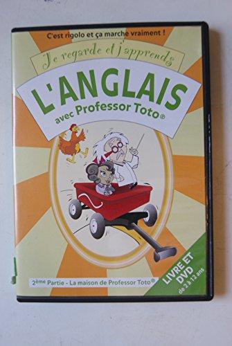 9780981945835: Je Regarde et J'Apprends l'Anglais avec Professor Toto Deuxième Partie la Maison de Professor Toto