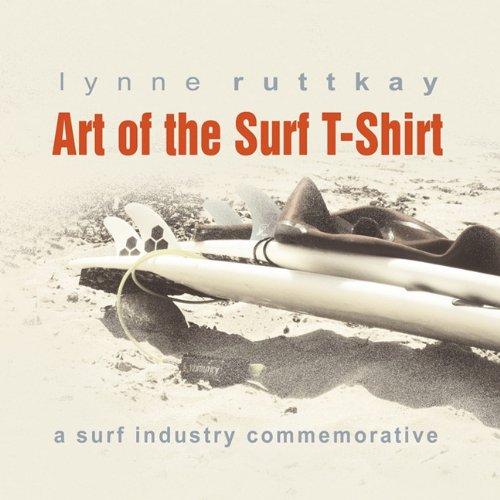 9780981949147: Art of the Surf T-Shirt