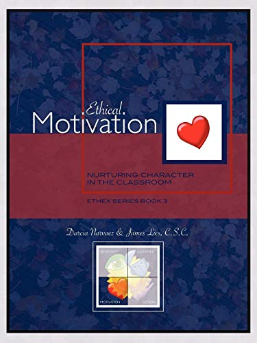 Ethical Motivation: Nurturing Character in the Classroom, Ethex Series Book 3: Darcia Narvaez
