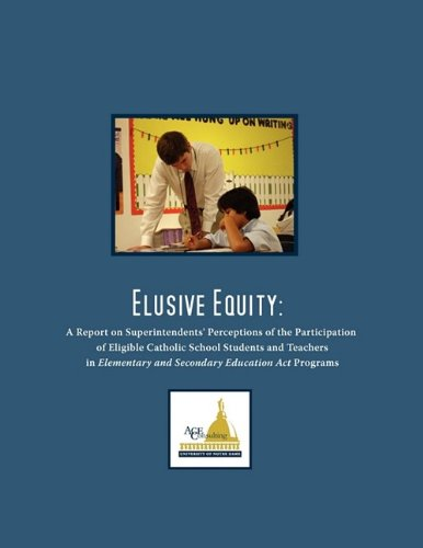 Elusive Equity A Report on Superintendents Perceptions of the Participation of Eligible Catholic ...
