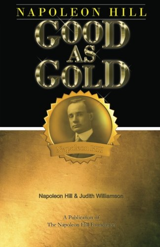 9780981951164: Napoleon Hill: Good as Gold