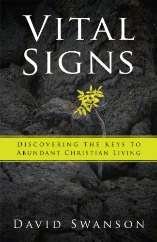 Vital Signs: Discovering the Keys to Abundant Christian Living: Swanson, David