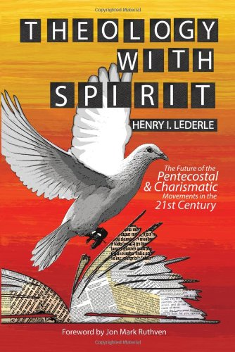 9780981952635: Theology with Spirit: The Future of the Pentecostal-Charismatic Movements in the 21st Century