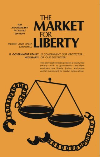 9780981953601: The Market for Liberty: 40th Anniversary Facsimile Edition by Morris Tannehill, Linda Tannehill (2009) Paperback
