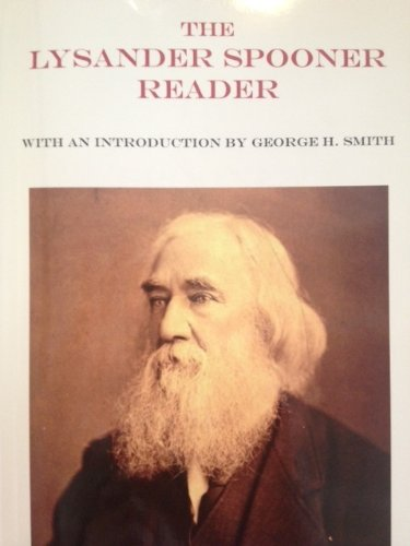 The Lysander Spooner Reader: George H. Smith