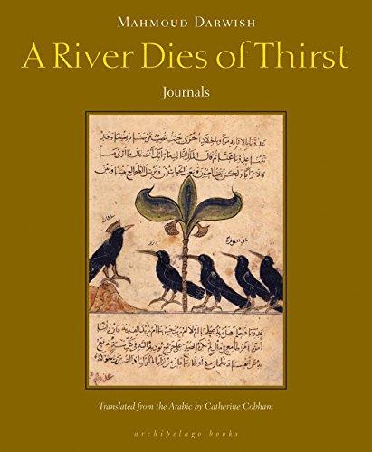A River Dies of Thirst: Darwish, Mahmoud