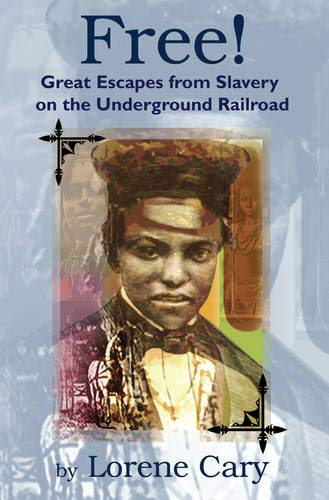 9780981956022: Free!: Great Escapes from Slavery on the Underground Railroad