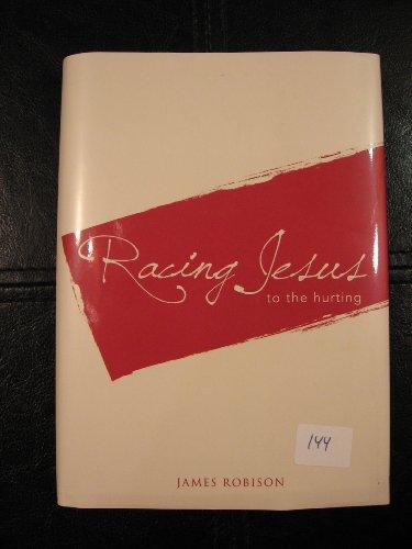 Racing Jesus to the Hurting: James Robison