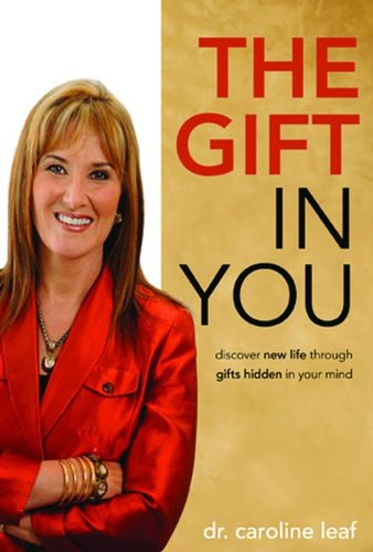 9780981956732: The Gift in You: Discovering New Life Through Gifts Hidden in Your Mind