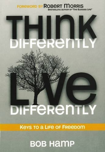 9780981956794: Think Differently Live Differently: Keys to a Life of Freedom