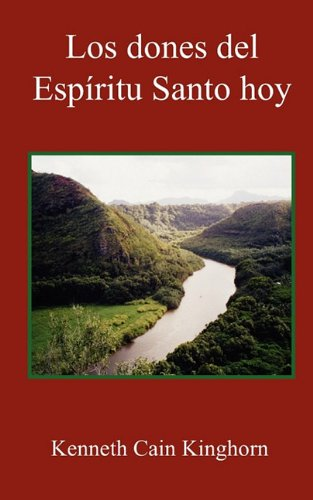 Los Dones del Espritu Santo Hoy (Spanish Edition) (9780981958262) by Kenneth C. Kinghorn