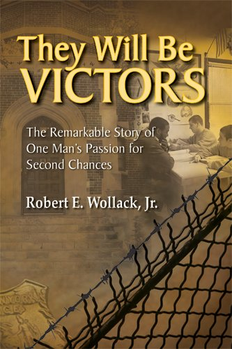 They Will Be Victors: Robert E. Wollack Jr.