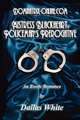 9780981961477: Dominatrix-Online.com - Mistress Blackheart: Policeman's Prerogative