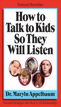 9780981962528: How to Talk to Kids so They Listen