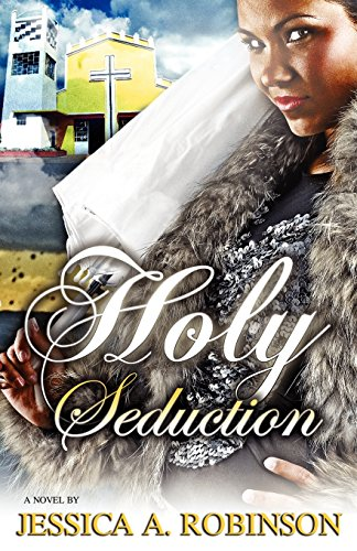 Holy Seduction (Peace In The Storm Publishing Presents): Jessica A. Robinson