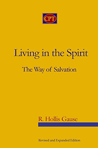 Living In The Spirit: The Way Of Salvation: Gause, R. Hollis