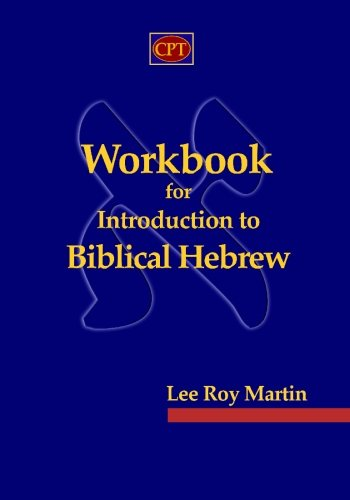 Workbook for Introduction to Biblical Hebrew: Martin, Lee Roy