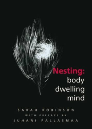 9780981966717: Nesting: Body, Dwelling, Mind