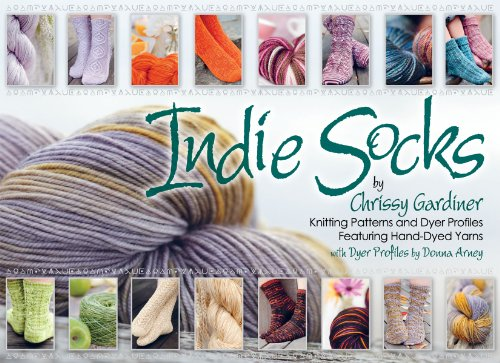 9780981966816: Indie Socks: Knitting Patterns and Dyer Profiles Featuring Hand-Dyed Yarns