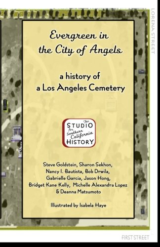 9780981967646: Evergreen in the City of Angels: A History of A Los Angeles Cemetery
